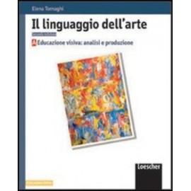 Il linguaggio dell'arte. Vol. A