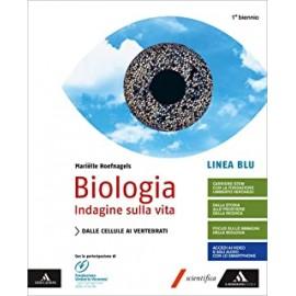 Biologia. Indagine sulla vita Primo biennio. Linea Blu