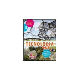 Tecnologia 2.0. Vol. A-B. Ediz. pack