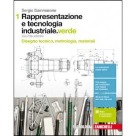 Rappresentazione e tecnologia industriale. Ediz. Verde. 1