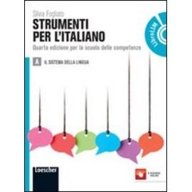 Strumenti per l'italiano A. Il sistema della lingua. Quarta edizione