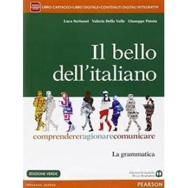 Il bello dell'italiano. Comprendere, ragionare, comunicare. La grammatica. Edizione Verde