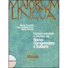 Maiorum lingua. Nuovo comprendere e tradurre Manuale