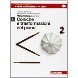 Matematica.bianco. Modulo L: Coniche e trasformazioni nel piano. Con Maths in English.