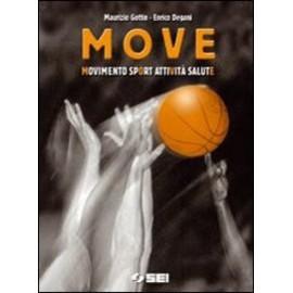 Move. Movimento, sport, attività, salut
