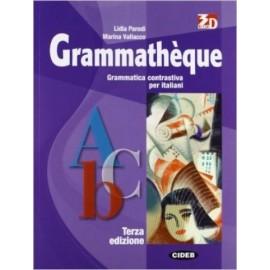 Grammathèque. Terza edizione. Grammatica + Esercizi.