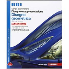 Disegno e rappresentazione. Disegno geometrico. 2A edizione multimediale