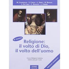 Religione: il volto di Dio il volto dell'uomo. Volume unico