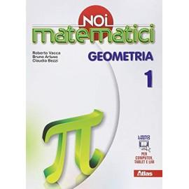 Noi matematici. Geometria 1