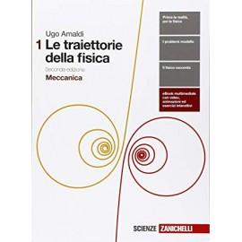 Le traiettorie della fisica 1. Meccanica. Seconda edizione