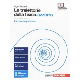 Le traiettorie della fisica.azzurro. Elettromagnetismo. Seconda edizione
