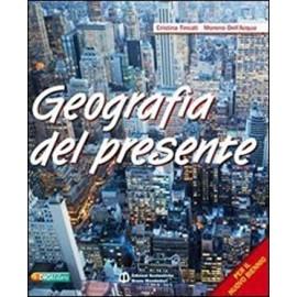 Geografia per il presente. Per il nuovo biennio