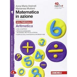 Matematica in azione 1 Multimediale. Terza Edizione. Aritmetica Geometria