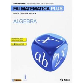 Fai matematica Plus 3. Algebra Geometria