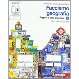 Facciamo geografia 2. Regioni e stati d'Europa. Seconda edizione