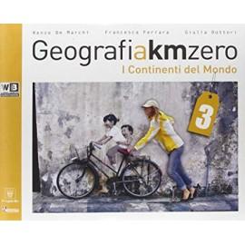 Geografia Km zero 3. I continenti del mondo