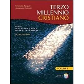 Terzo millennio cristiano 1. Per il biennio delle Scuole superiori