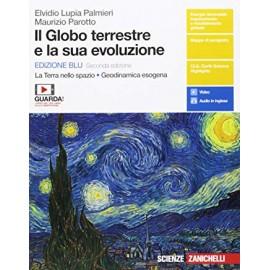 Il globo terrestre e la sua evoluzione. La terra nello spazio. Edizione blu. Seconda edizione