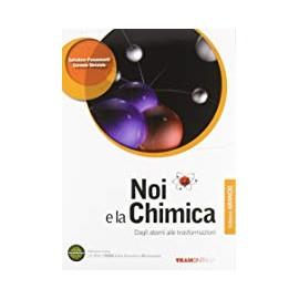 Noi e la chimica. Secondo biennio. Edizione arancio
