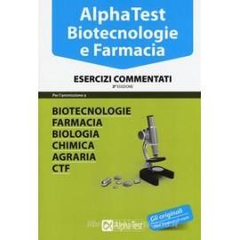 AlphaTest Biotecnologia e Farmacia. Esercizi commentati. Edizione 2