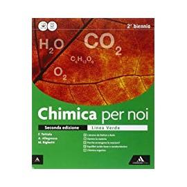 Chimica per noi secondo biennio. Linea verde. Seconda edizione