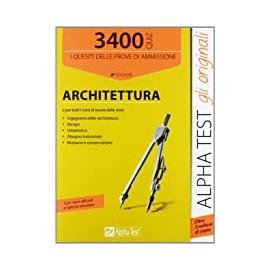 AlphaTest Architettura. Quesiti prove di ammissione. Edizione 2