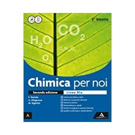 Chimica per noi secondo biennio. Linea blu. Seconda edizione