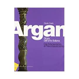 Argan. Storia dell'arte italiana. Dal manierismo al Neoclassicismo