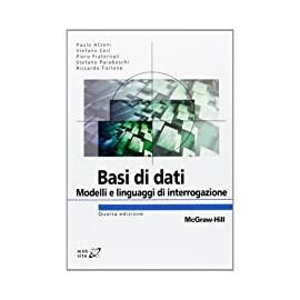 Basi di dati. Modelli e linguaggi di interrogazione. Quarta edizione