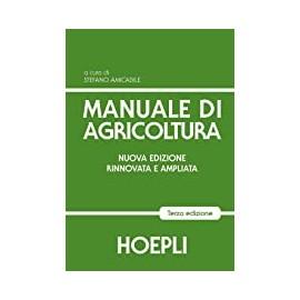 Manuale di agricoltura. Terza edizione rinnovata e ampliata