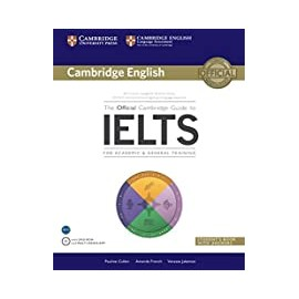 The official Cambridge guide to IELTS for academic e general traimimg