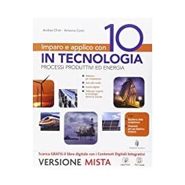 Imparo e applico con 10 in tecnologia. Tecnologia + Fascicolo + Quaderno