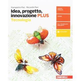 Idea, progetto, innovazione. Tecnologia PLUS Disegno con tavole per il disegno