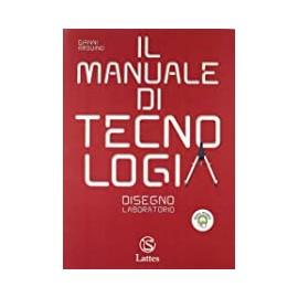 Il manuale di tecnologia. Disegno e laboratorio con Cd + Settori produttivi