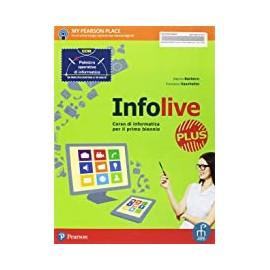 Infolive Plus. Corso di informatica per il primo biennio. Con palestra opreativa